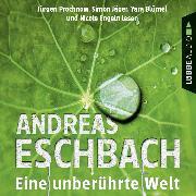 Cover-Bild zu Eschbach, Andreas: Eine unberührte Welt - Gesammelte Erzählungen (Gekürzt) (Audio Download)