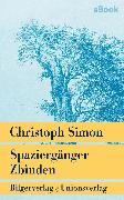 Cover-Bild zu Simon, Christoph: Spaziergänger Zbinden (eBook)