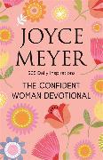 Cover-Bild zu Meyer, Joyce: The Confident Woman Devotional
