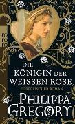 Cover-Bild zu Gregory, Philippa: Die Königin der Weißen Rose