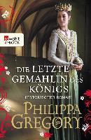 Cover-Bild zu Gregory, Philippa: Die letzte Gemahlin des Königs (eBook)