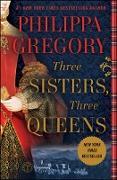 Cover-Bild zu Gregory, Philippa: Three Sisters, Three Queens (eBook)
