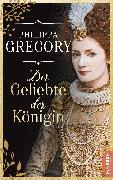 Cover-Bild zu Gregory, Philippa: Der Geliebte der Königin (eBook)