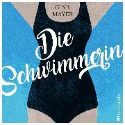 Cover-Bild zu Die Schwimmerin (ungekürzt) (Audio Download) von Mayer, Gina
