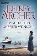 Cover-Bild zu Archer, Jeffrey: Im Schatten unserer Wünsche
