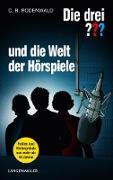 Cover-Bild zu Rodenwald, C. R.: Die drei ??? und die Welt der Hörspiele (drei Fragezeichen) (eBook)