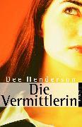 Cover-Bild zu Die Vermittlerin (eBook) von Henderson, Dee
