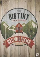 Cover-Bild zu The Big Tiny: A Built-It-Myself Memoir von Williams, Dee