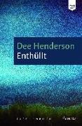 Cover-Bild zu Enthüllt von Henderson, Dee