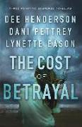 Cover-Bild zu The Cost of Betrayal: Three Romantic Suspense Novellas von Henderson, Dee