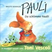 Cover-Bild zu Weninger, Brigitte: Pauli - Du schlimme Pauli!