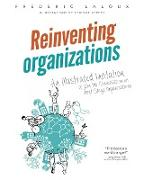 Cover-Bild zu Laloux, Frederic: Reinventing Organizations: An Illustrated Invitation to Join the Conversation on Next-Stage Organizations