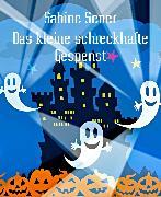 Cover-Bild zu Das kleine schreckhafte Gespenst (eBook) von Sener, Sabine