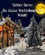 Cover-Bild zu Der kleine Wichtelmann erlebt den Winter (eBook) von Sener, Sabine