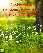 Cover-Bild zu Der kleine Wichtelmann und seine Abenteuer (eBook) von Sener, Sabine