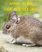 Cover-Bild zu Der Mäusekönig (eBook) von Sener, Sabine