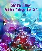 Cover-Bild zu Welcher Farbtyp sind Sie? (eBook) von Sener, Sabine