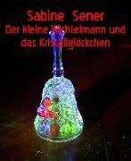 Cover-Bild zu Der kleine Wichtelmann und das Wunderglöckchen (eBook) von Sener, Sabine