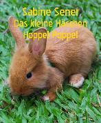 Cover-Bild zu Das kleine Häschen Hoppel-Poppel (eBook) von Sener, Sabine