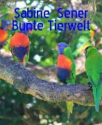 Cover-Bild zu Bunte Tierwelt (eBook) von Sener, Sabine