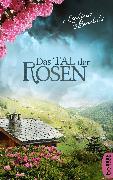 Cover-Bild zu Bordoli, Ladina: Das Tal der Rosen (eBook)