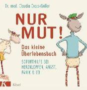 Cover-Bild zu Nur Mut! Das kleine Überlebensbuch von Croos-Müller, Claudia