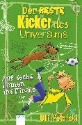 Cover-Bild zu Der beste Kicker des Universums. Auf sechs Beinen ins Finale (eBook) von Potofski, Ulli