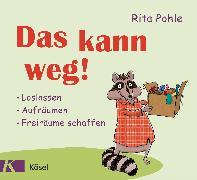 Cover-Bild zu Das kann weg! (eBook) von Pohle, Rita
