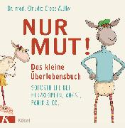 Cover-Bild zu Nur Mut! Das kleine Überlebensbuch (eBook) von Croos-Müller, Claudia