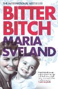 Cover-Bild zu Sveland, Maria: Bitter Bitch