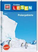Cover-Bild zu Braun, Christina: WAS IST WAS Erstes Lesen Band 9. Polargebiete