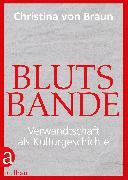 Cover-Bild zu Braun, Christina Von: Blutsbande (eBook)