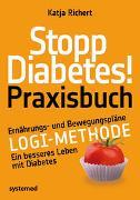 Cover-Bild zu Richert, Katja: Stopp Diabetes! Praxisbuch