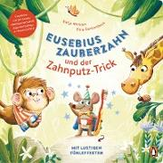 Cover-Bild zu Richert, Katja: Eusebius Zauberzahn und der Zahnputz-Trick (eBook)