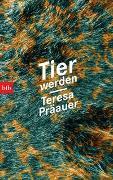 Cover-Bild zu Präauer, Teresa: Tier werden