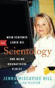 Cover-Bild zu Miscavige Hill, Jenna: Mein geheimes Leben bei Scientology und meine dramatische Flucht
