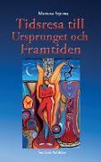 Cover-Bild zu Stjerna, Mariana: Tidsresa till ursprunget och framtiden