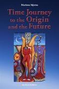 Cover-Bild zu Stjerna, Mariana: Time Journey to the Origin and the Future (eBook)