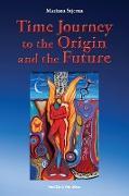 Cover-Bild zu Stjerna, Mariana: Time Journey to the Origin and the Future