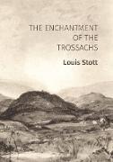 Cover-Bild zu Stott, Louis: The Enchantment of the Trossachs (eBook)