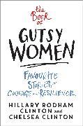Cover-Bild zu The Book of Gutsy Women von Clinton, Hillary Rodham