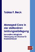 Cover-Bild zu Managed Care in der stationären Leistungserbringung (eBook) von Beck, Tobias F
