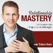 Cover-Bild zu Relationship Mastery (Audio Download) von Beck, Tobias