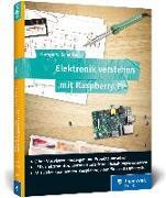 Cover-Bild zu Scherbeck, Christoph: Elektronik verstehen mit Raspberry Pi