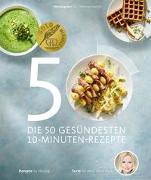 Cover-Bild zu Fleck, Anne: Die 50 gesündesten 10-Minuten-Rezepte