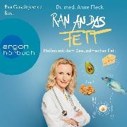 Cover-Bild zu Fleck, Anne: Ran an das Fett (Ungekürzte Lesung) (Audio Download)