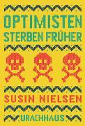 Cover-Bild zu Nielsen, Susin: Optimisten sterben früher