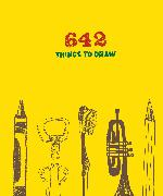 Cover-Bild zu Chronicle Books (Geschaffen): 642 Things to Draw: Inspirational Sketchbook to Entertain and Provoke the Imagination