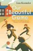 Cover-Bild zu Kuenzler, Lou: Our Beautiful Game (eBook)