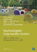 Cover-Bild zu Bauhardt, Christine: Nachhaltigkeit (re)produktiv denken